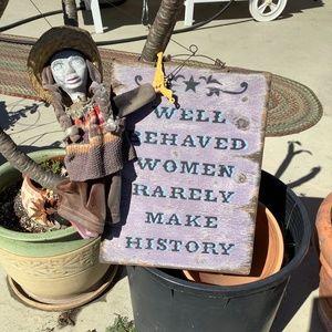 Well Behaved Women Wooden Sign